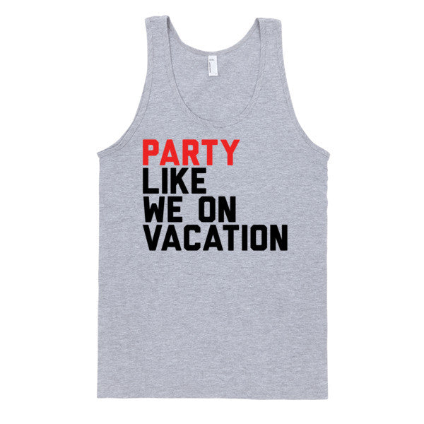 Party Like We On Vacation (Tank) | Unisex White Tank | Eternal Weekend - 2
