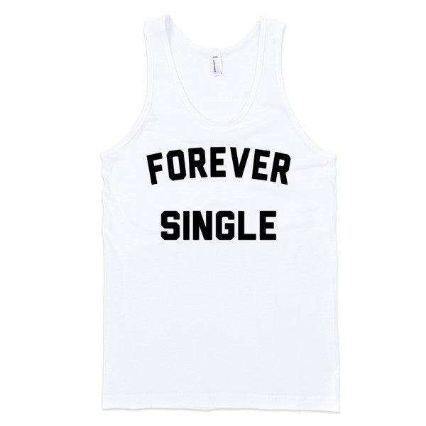 Forever Single | Unisex White Tank | Eternal Weekend