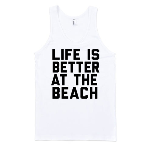 Life Is Better At The Beach | Unisex White Tank | Eternal Weekend - 1