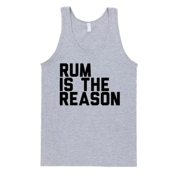 Rum Is The Reason (Tank) | Unisex Gray Tank | Eternal Weekend