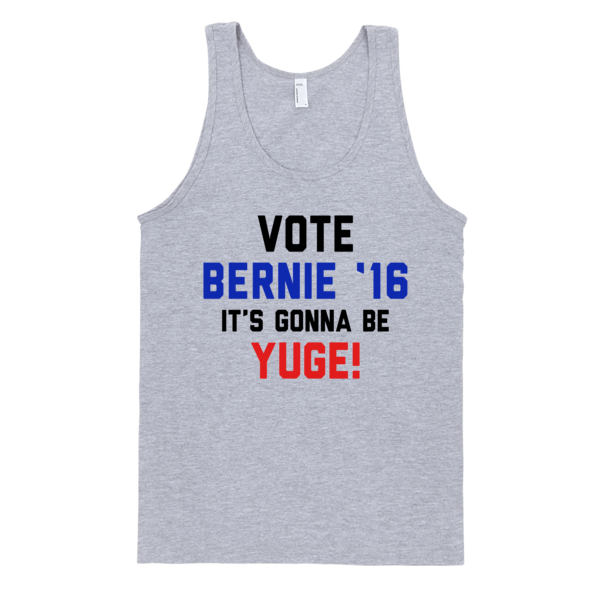 Vote Bernie It's Gonna Be Yuge Tank | Unisex White Tank | Eternal Weekend - 2