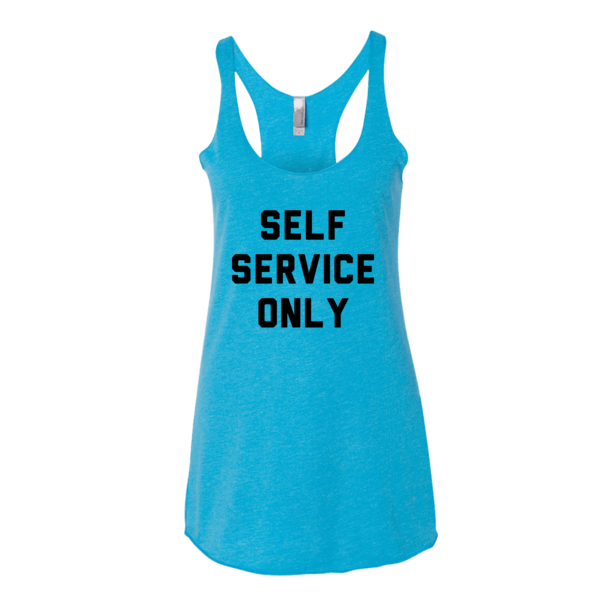 Self Service Only Women's tank top | Women's Tank | Eternal Weekend - 3