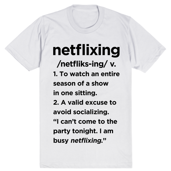 Netflixing Definition | Unisex White T-Shirt | Eternal Weekend - 1