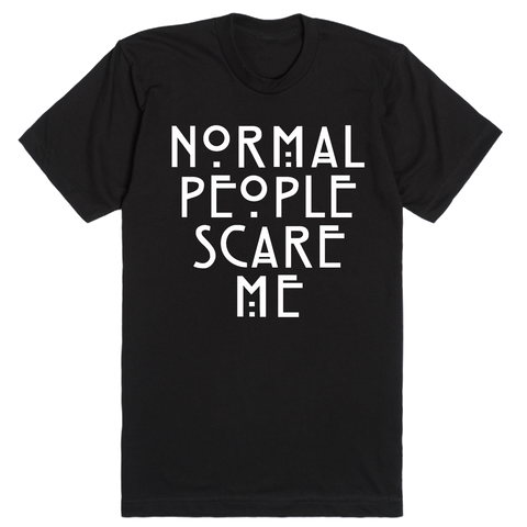 Normal People Scare Me - American Horror Story | Unisex Black T-Shirt | Eternal Weekend - 1