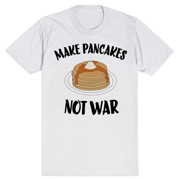 Make Pancakes Not War | Unisex White T-Shirt | Eternal Weekend - 1
