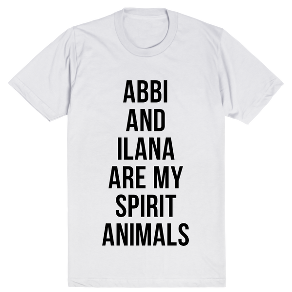 Abbi and Ilana Are My Spirit Animals | Unisex White T-Shirt | Eternal Weekend - 1