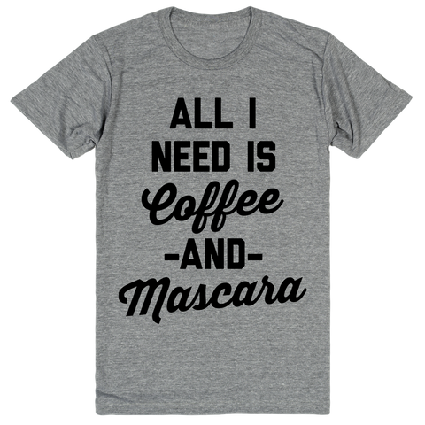 All I Need Is Coffee And Mascara | Unisex Gray T-Shirt | Eternal Weekend - 1