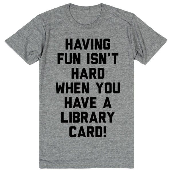 Arthur - Having Fun Isn't Hard When You Have A Library Card | Unisex Gray T-Shirt | Eternal Weekend - 1