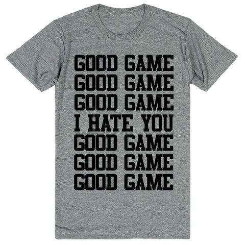 Good Game I Hate You Good Game | Unisex Gray T-Shirt | Eternal Weekend - 1