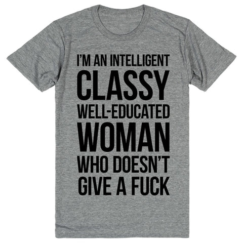 I'm an Intelligent Classy Well-Educated Woman Who Doesn't Give a Fuck | Unisex Gray T-Shirt | Eternal Weekend - 1
