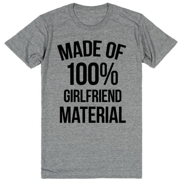 Made Out of 100% Girlfriend Material | Unisex Gray T-Shirt | Eternal Weekend - 1