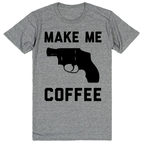 Make Me Coffee (Revolver) | Unisex Gray T-Shirt | Eternal Weekend - 1