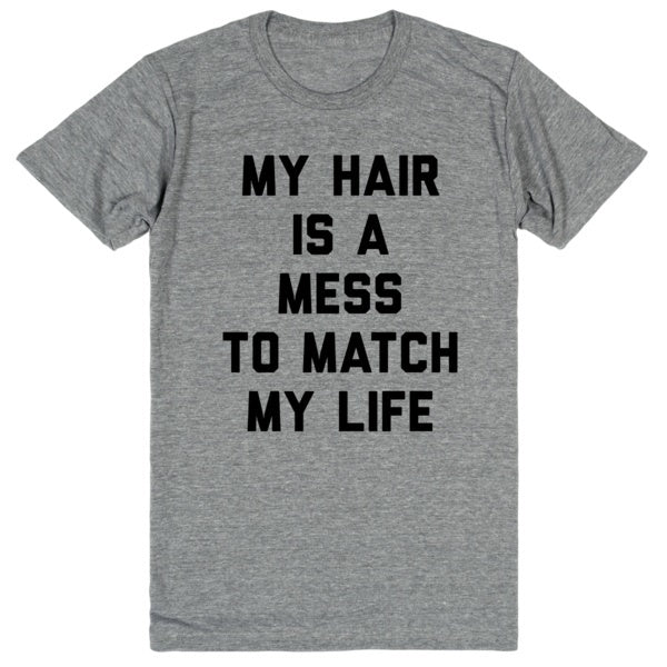 My Hair is a Mess to Match My Life | Unisex Gray T-Shirt | Eternal Weekend - 1