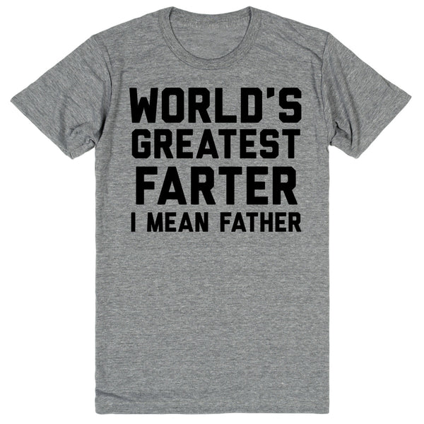 World's Greatest Farter I Mean Father | Unisex Gray T-Shirt | Eternal Weekend - 1