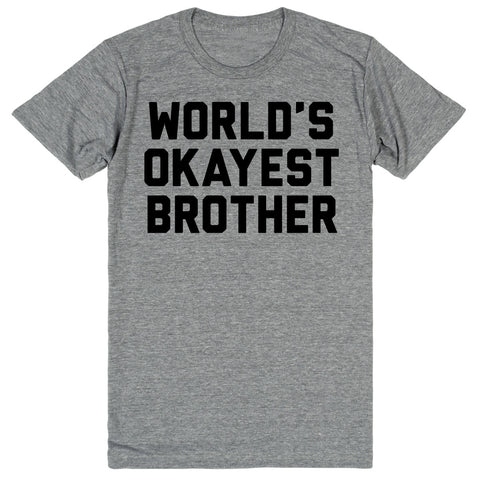 World's Okayest Brother | Unisex Gray T-Shirt | Eternal Weekend - 1