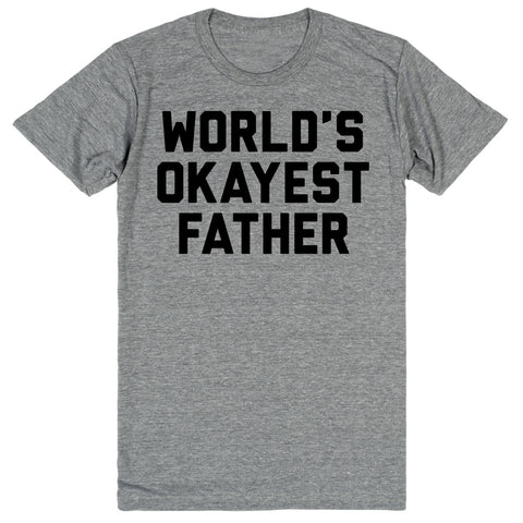 World's Okayest Father | Unisex Gray T-Shirt | Eternal Weekend - 1