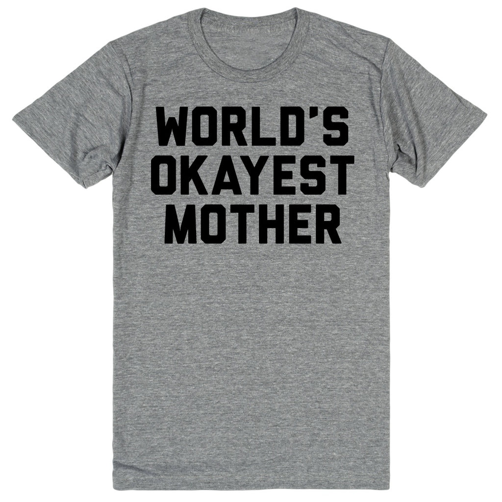 World's Okayest Mother | Unisex Gray T-Shirt | Eternal Weekend - 1