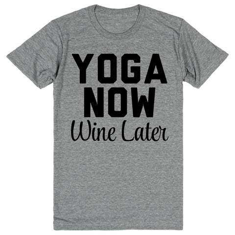 Yoga Now Wine Later | Unisex Gray T-Shirt | Eternal Weekend