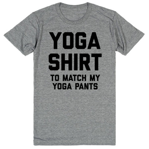 Yoga Shirt (To Match My Yoga Pants) | Unisex Gray T-Shirt | Eternal Weekend - 1