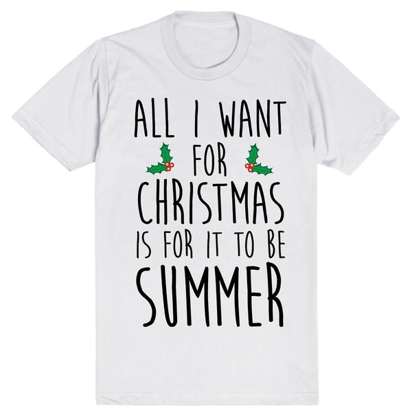 All I Want For Christmas Is For It To Be Summer | Unisex White T-Shirt | Eternal Weekend - 1