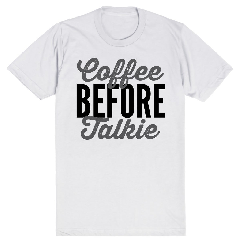 Coffee Before Talkie | Unisex White T-Shirt | Eternal Weekend - 1