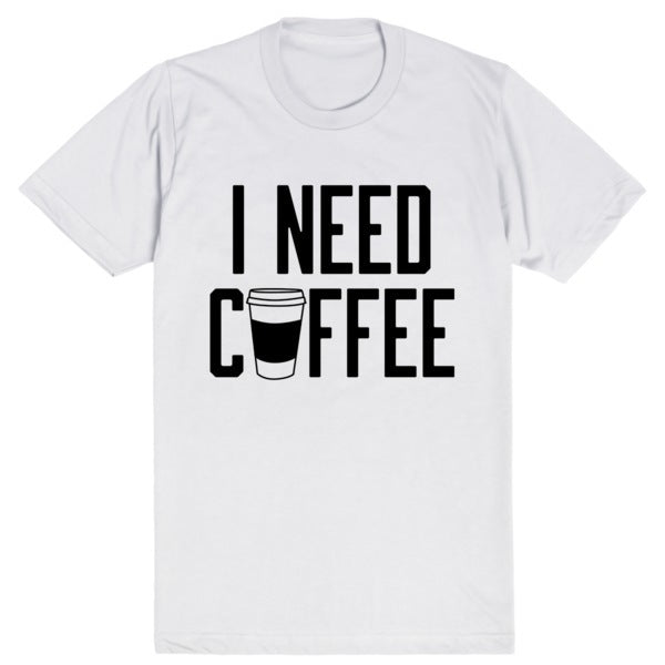 I Need Coffee | Unisex White T-Shirt | Eternal Weekend - 1