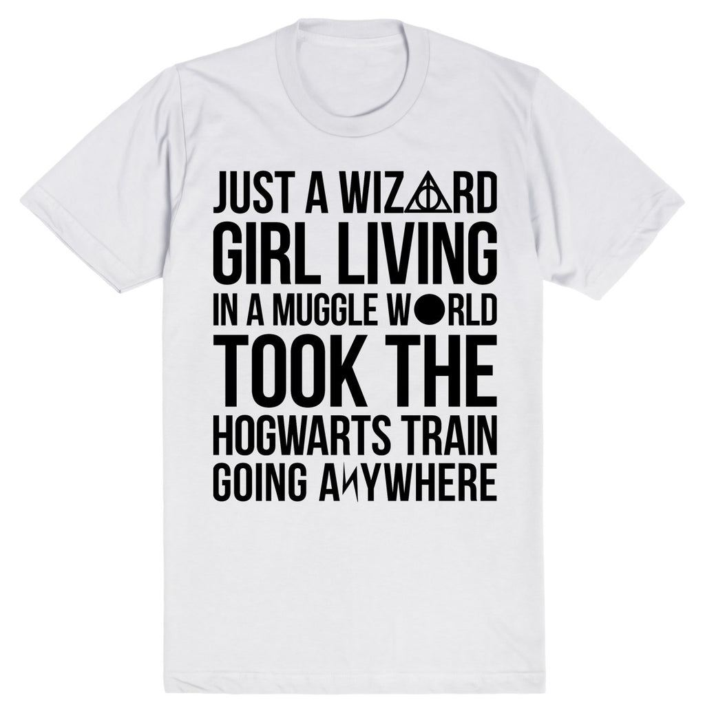 Just a Wizard Girl Living in a Muggle World Took the Hogwarts Train Going Anywhere - Harry Potter | Unisex White T-Shirt | Eternal Weekend