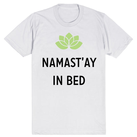 Namaste In Bed | Unisex White T-Shirt | Eternal Weekend - 1