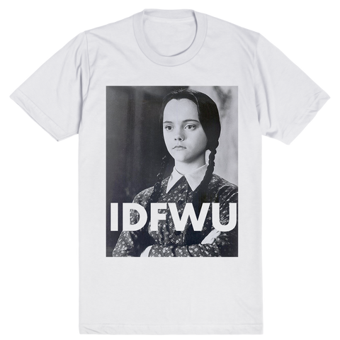 Wednesday Addams - IDFWU - I Don't Fuck With You - Addams Family | Unisex White T-Shirt | Eternal Weekend - 1