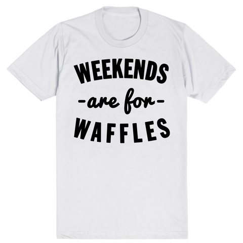 Weekends are for Waffles | Unisex White T-Shirt | Eternal Weekend - 1