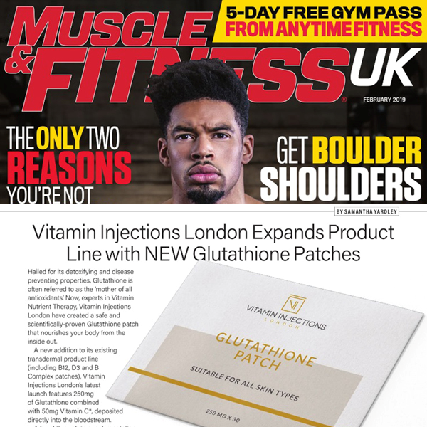 Featured In Muscle & Fitness Magazine UK - Vitamin Injections London Expands Product Line with New Glutathione Patches