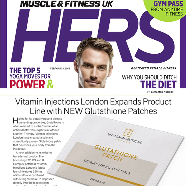 Featured In Muscle & Fitness Hers Magazine UK - Vitamin Injections London Expands Product Line with New Glutathione Patches