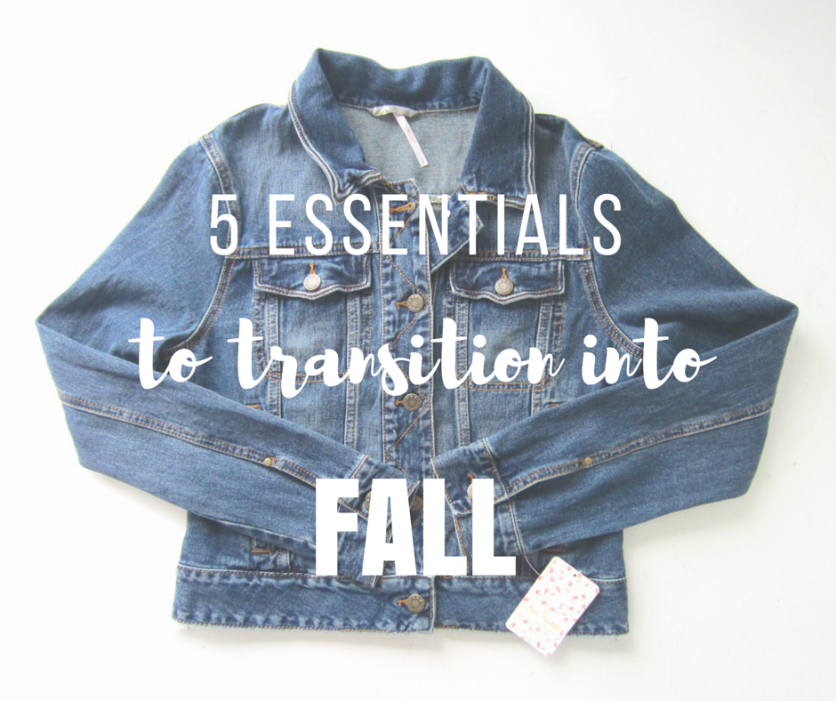 5 Essential Pieces to Transition Your Wardrobe to Fall