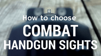 How to choose a combat handgun sight
