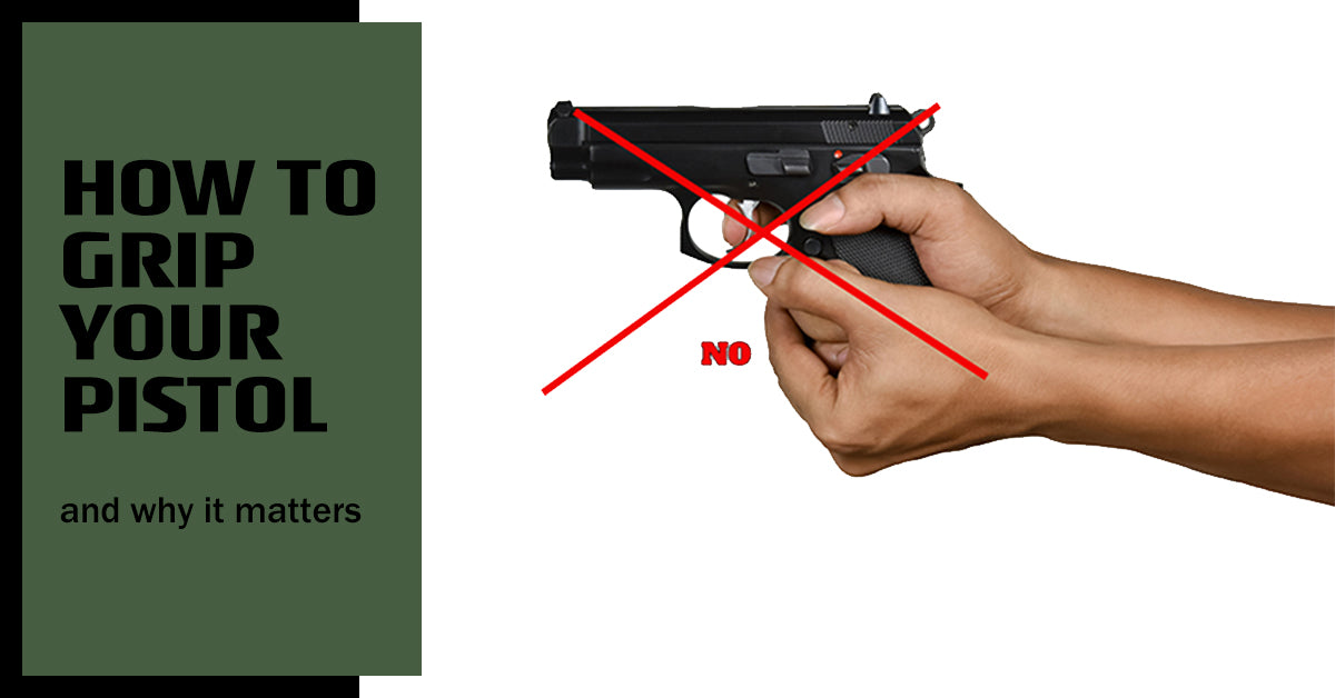 How To Grip Your Pistol, And Why It Matters