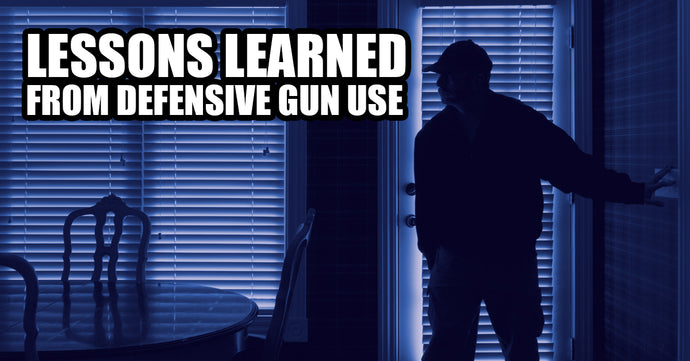 Lessons Learned From Defensive Gun Use