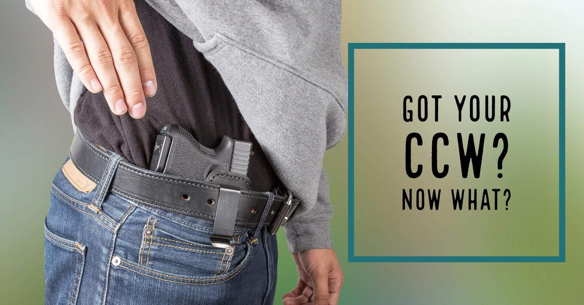 You just received your concealed carry license, now what?