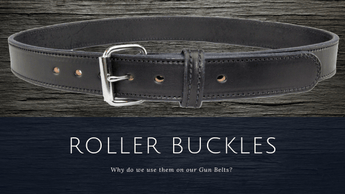 Why do we use a roller buckle on our gun belts?