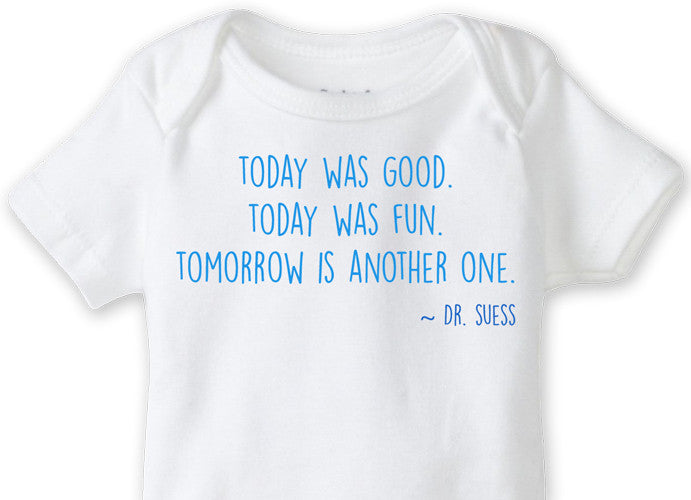 Today was good. Today was fun.... Dr Seuss Onesie - Moonbeam Baby - 1