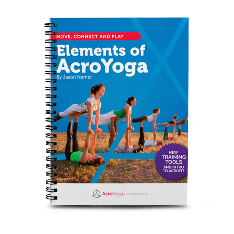 Elements of AcroYoga 2.0 | Manual (refreshed edition)