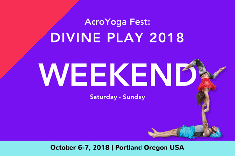 AcroYoga Fest: Divine Play 2018 | Weekend only