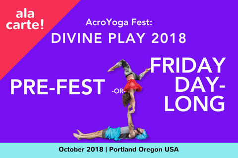 AcroYoga Fest: Divine Play | Pre-Festival or Friday ONLY