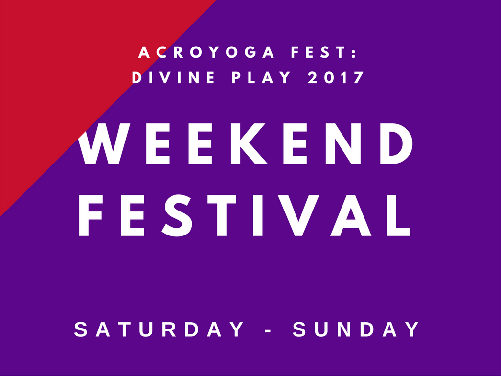 AcroYoga Fest: Divine Play 2017 | Saturday and Sunday festival weekend (presale only)