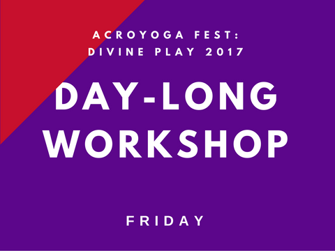 AcroYoga Fest: Divine Play 2017 | Friday Day-long Workshop