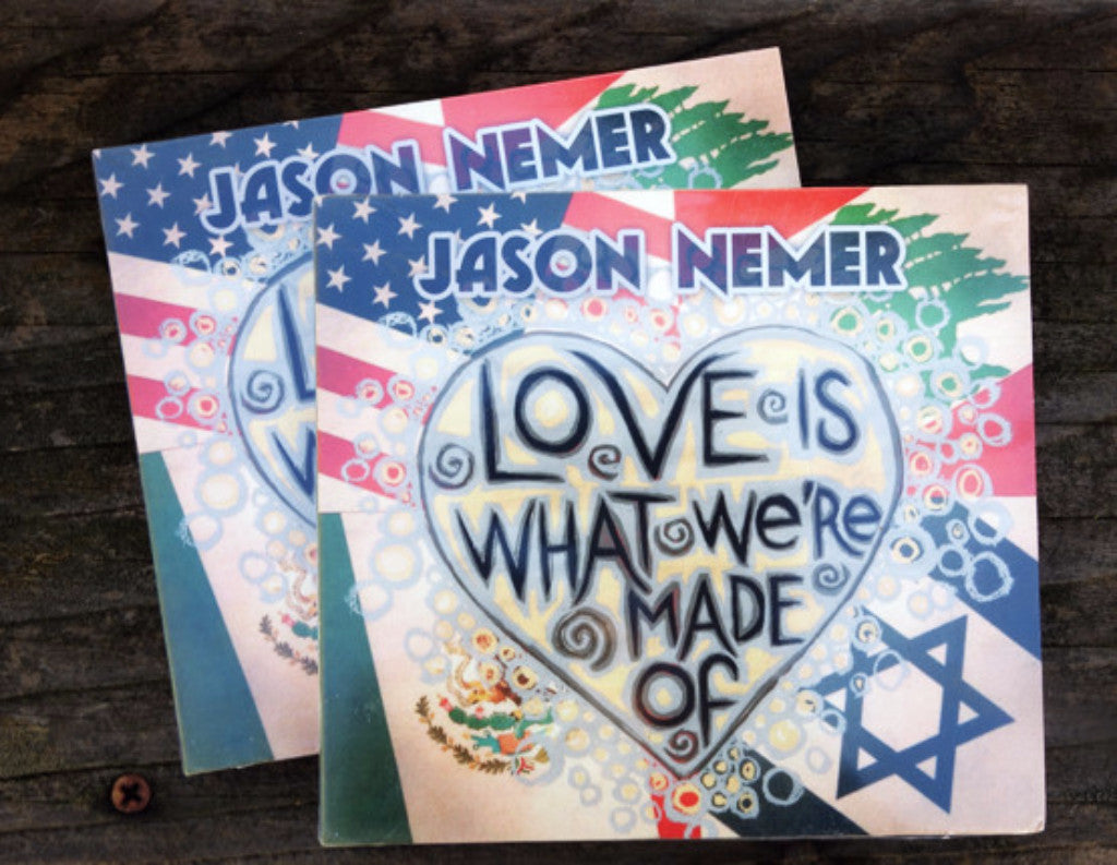 Love Is What We're Made Of | Jason Nemer