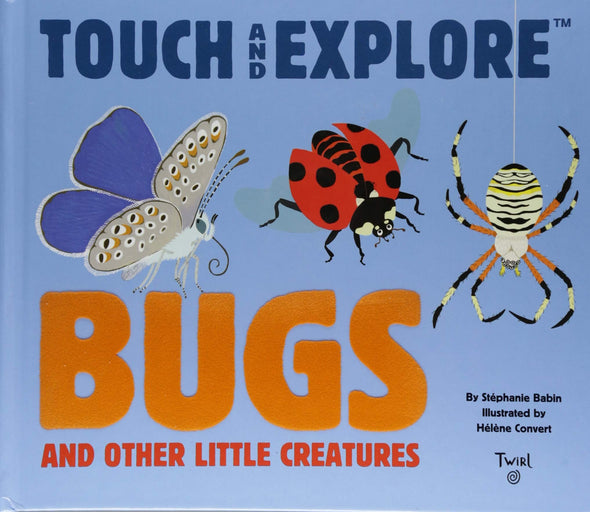 Touch and Explore: Bugs - Brambler Boutique