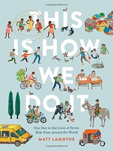 This Is How We Do It: One Day in the Lives of Seven Kids from around the World - Brambler Boutique