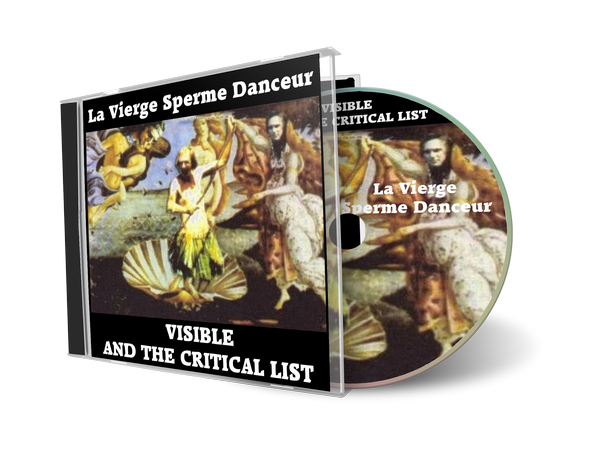 La Vierge Sperme Danceur by Visible and The Critical List