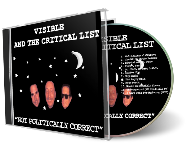 Not Politically Correct Music Album by Visible and The Critical List