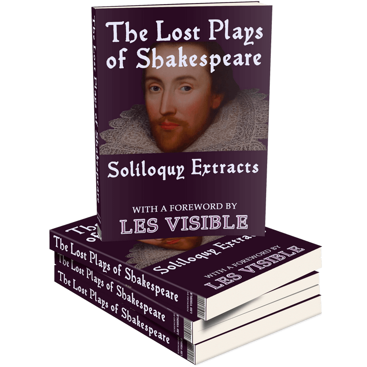 The Lost Plays of Shakespeare; Soliloquy Extracts
